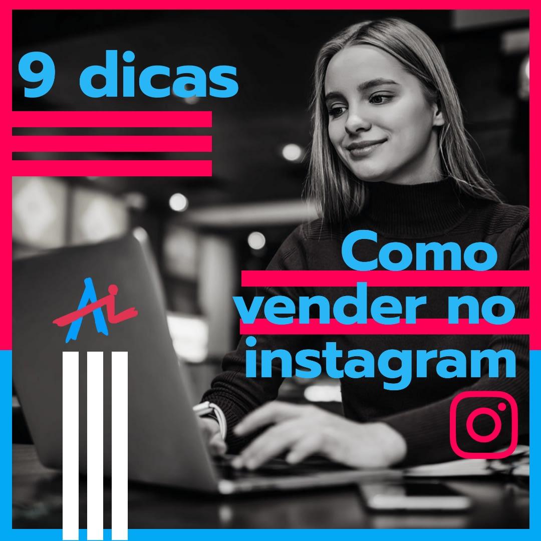 9 dicas de como vender pelo Instagram